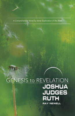Joshua, Judges, Ruth: A Comprehensive Verse-by-Verse Exploration of the Bible