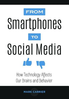 From Smartphones to Social Media: How Technology Affects Our Brains and Behavior