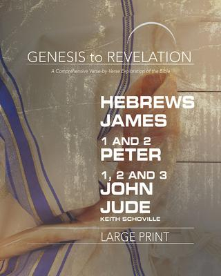 Hebrews, James, 1-2 Peter, 1,2,3 John, Jude: A Comprehensive Verse-by-Verse Exploration of the Bible