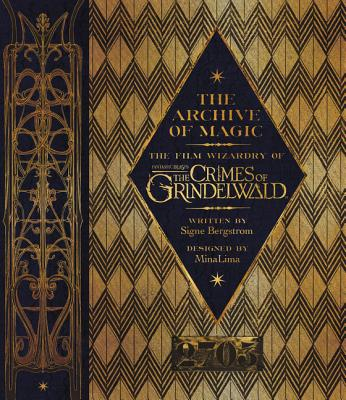 The Archive of Magic: The Film Wizardry of Fantastic Beasts: The Crimes of Grindelwald