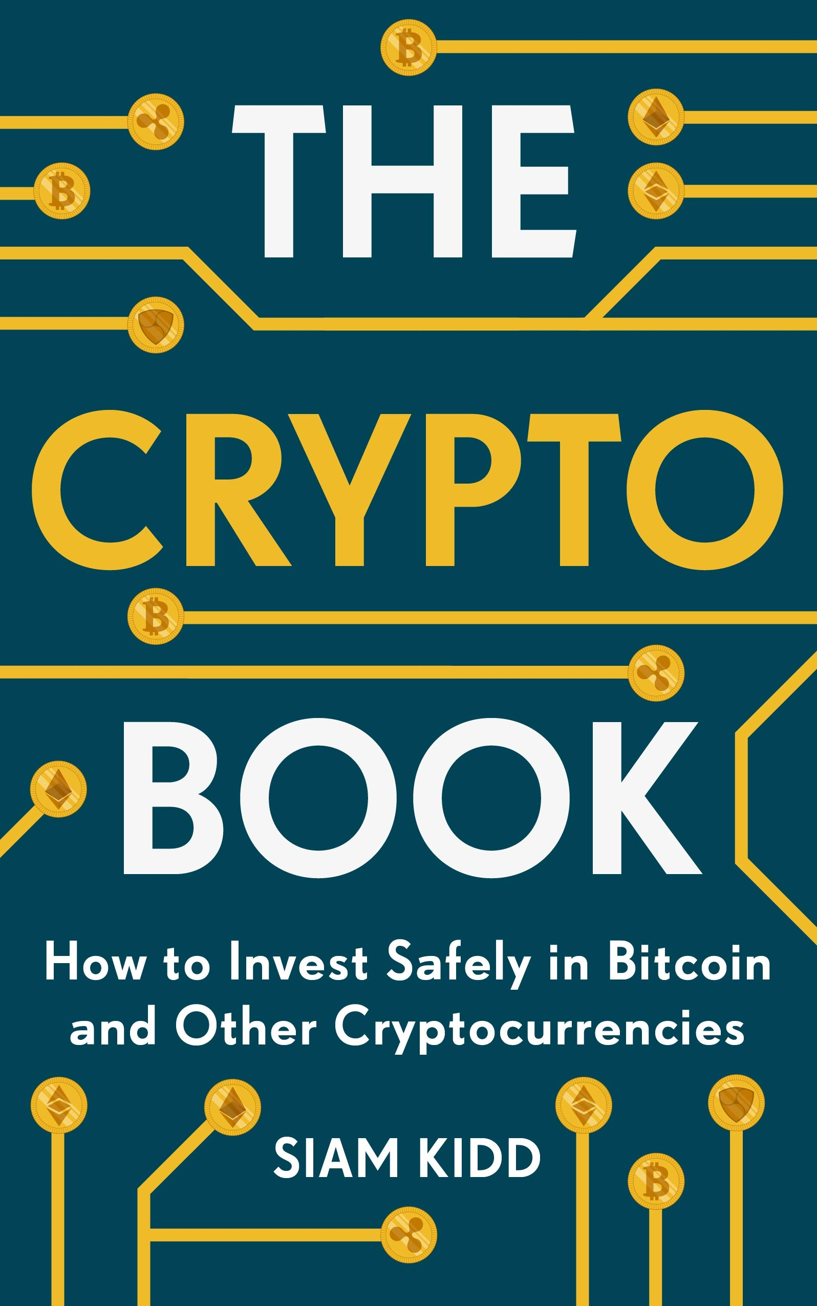 The Crypto Book: A Beginners' Guide to Safely Investing in Cryptocurrencies