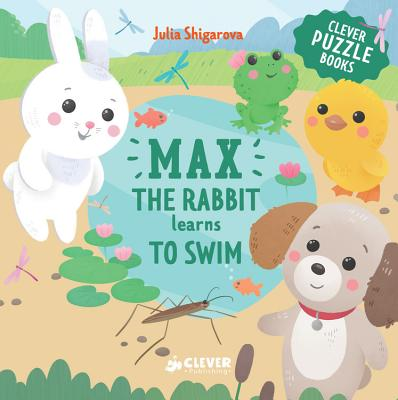 Max the Rabbit Learns to Swim: Includes a Clever Puzzle