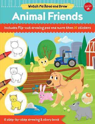 Animal Friends: A Step-by-step Drawing & Story Book, Includes Flip-out Drawing Pad