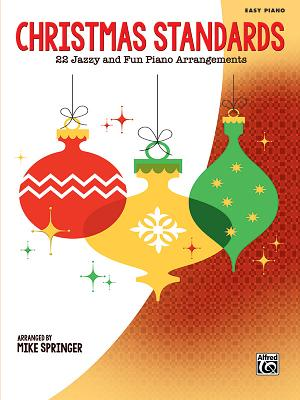 Christmas Standards: 22 Jazzy and Fun Piano Arrangements: Easy Piano