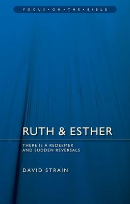 Ruth & Esther: There Is a Redeemer & Sudden Reversals