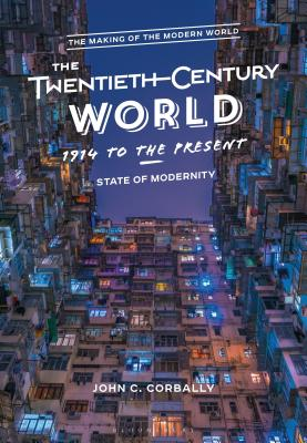 The Twentieth-Century World, 1914 to the Present: State of Modernity