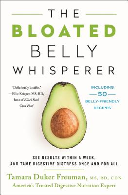 The Bloated Belly Whisperer: See Results Within a Week, and Tame Digestive Distress Once and for All
