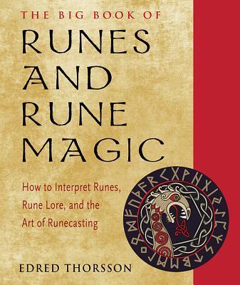 The Big Book of Runes and Rune Magic: How to Interpret Runes, Rune Lore, and the Art of Runecasting