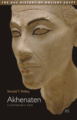 Akhenaten: A Historian's View