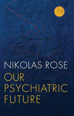 Our Psychiatric Future: The Politics of Mental Health