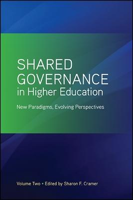 Shared Governance in Higher Education: New Paradigms, Evolving Perspectives