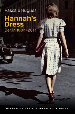Hannah's Dress: Berlin 1904-2014