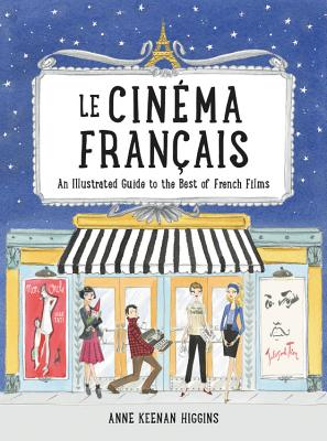 Le Cinema Francais: An Illustrated Guide to the Best of French Films