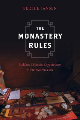 The Monastery Rules: Buddhist Monastic Organization in Pre-Modern Tibet