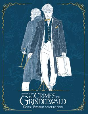 Fantastic Beasts The Crimes of Grindelwald: Magical Adventure Coloring Book