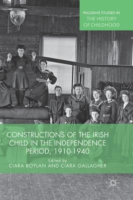 Constructions of the Irish Child in the Independence Period, 1910-1940
