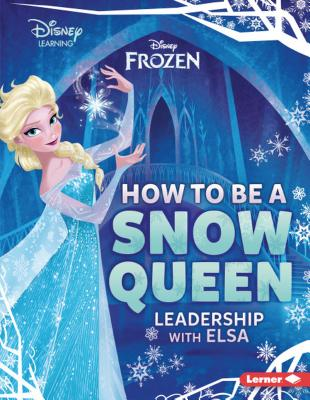 How to Be a Snow Queen: Leadership With Elsa