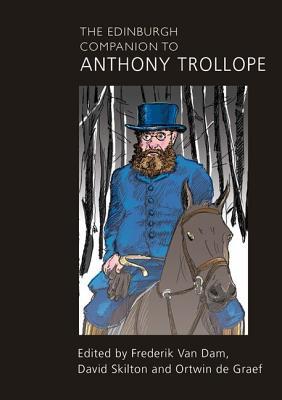 The Edinburgh Companion to Anthony Trollope