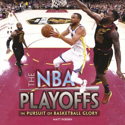 The NBA Playoffs: In Pursuit of Basketball Glory