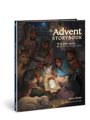The Advent Storybook: 25 Bible Stories Showing Why Jesus Came
