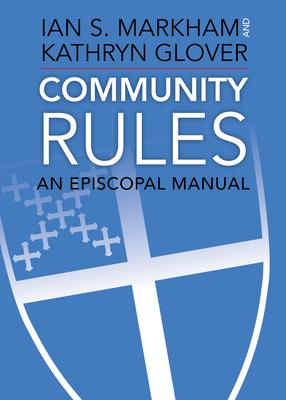 Community Rules: An Episcopal Manual