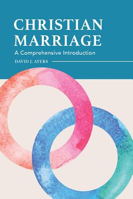 Christian Marriage: A Comprehensive Introduction