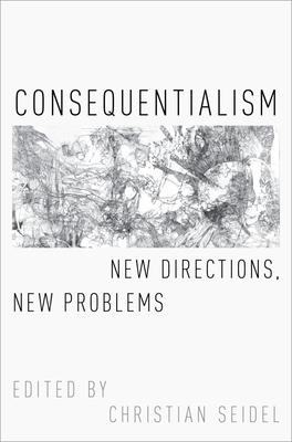 Consequentialism: New Directions, New Problems