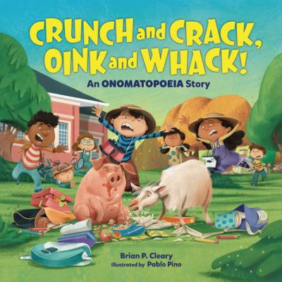 Crunch and Crack, Oink and Whack!: An Onomatopoeia Story