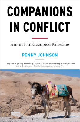 Companions in Conflict: Animals in Occupied Palestine