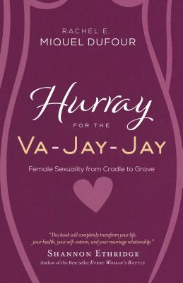 Hurray for the Va-Jay-Jay: Female Sexuality from Cradle to Grave
