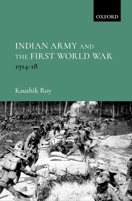Indian Army and the First World War 1914-18