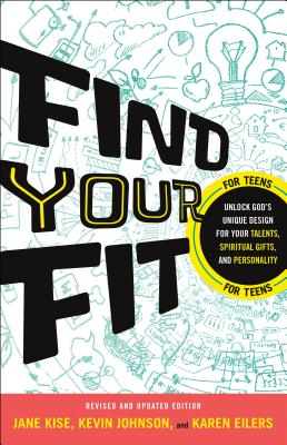 Find Your Fit: Unlock God's Unique Design for Your Talents, Spiritual Gifts, and Personality