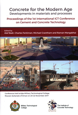 Concrete for the Modern Age: Developments in Materials and Processes: Proceedings of the 1st International ICT Conference on Cem