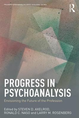 Progress in Psychoanalysis: Envisioning the Future of the Profession