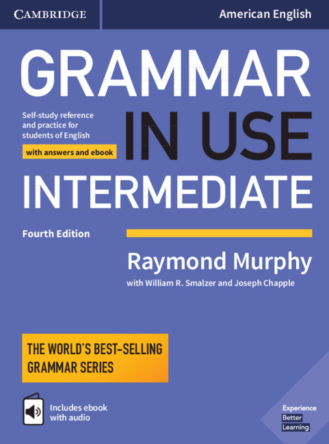 Grammar in Use Intermediate: Self-Study Reference and Practice for Students of American English, With Answers