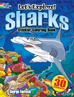 Let's Explore! Sharks: With 30 Stickers!