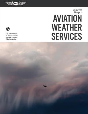 Aviation Weather Services: AC 00-45H, Change 1