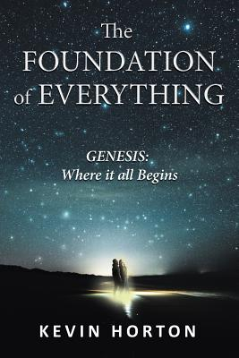 The Foundation of Everything: Genesis 1-3