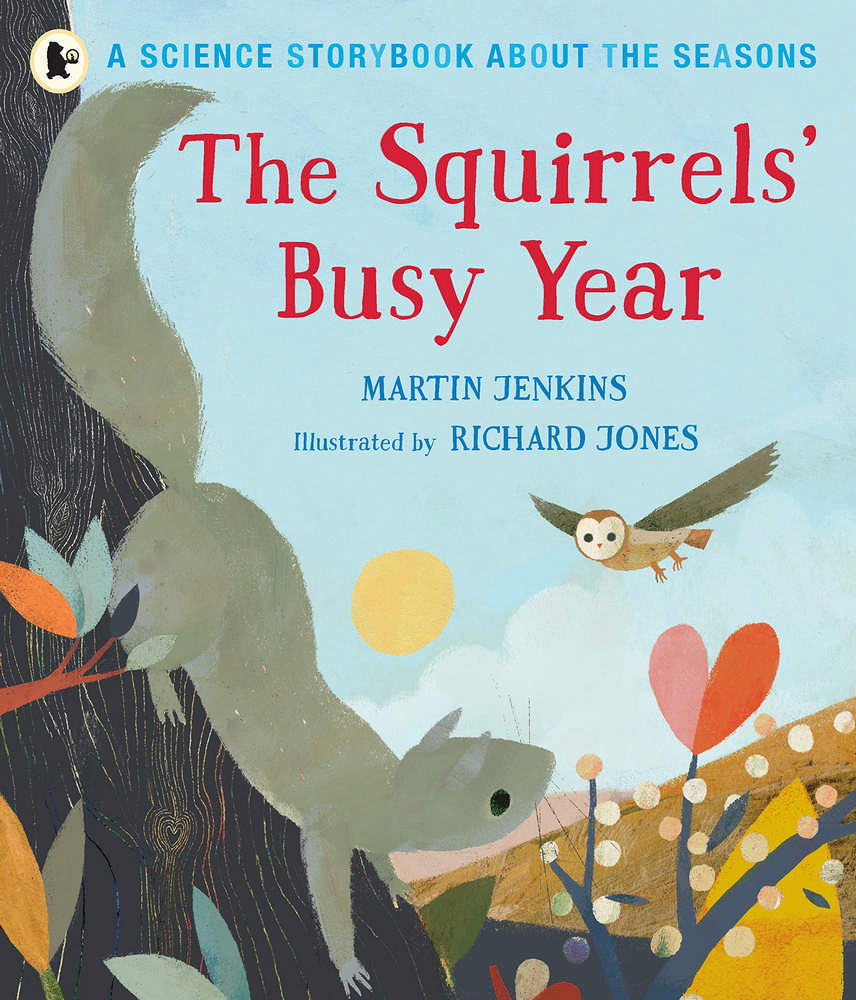 The Squirrels' Busy Year::A Science Storybook about the Seasons