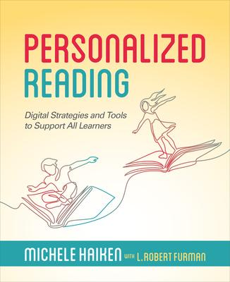 Personalized Reading: Digital Strategies and Tools to Support All Learners