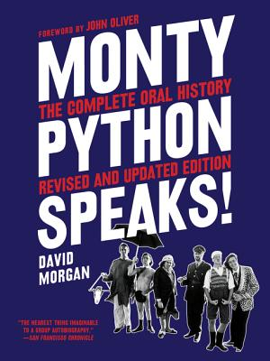 Monty Python Speaks!: The Complete Oral History