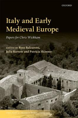 Italy and Early Medieval Europe: Papers for Chris Wickham