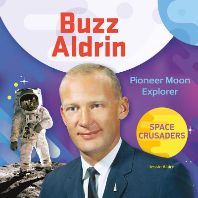 Buzz Aldrin: Pioneer Moon Explorer