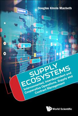 Supply Ecosystems: Interconnected, Interdependent and Cooperative Operations, Supply and Contract Management