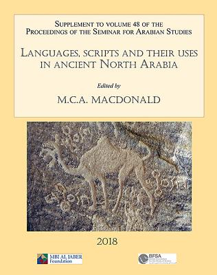 Languages, Scripts and Their Uses in Ancient North Arabia: Papers from the Special Session of the Seminar for Arabian Studies He