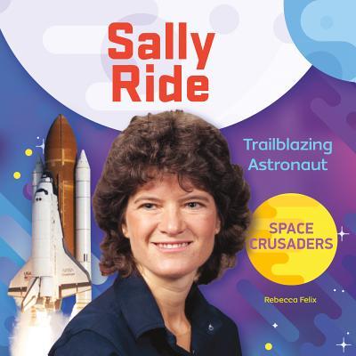 Sally Ride: Trailblazing Astronaut