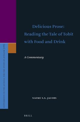 Delicious Prose: Reading the Tale of Tobit with Food and Drink: A Commentary