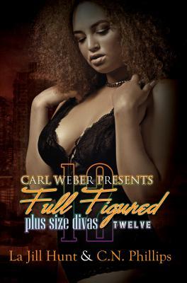 Carl Weber Presents Full Figured: Plus Size Divas