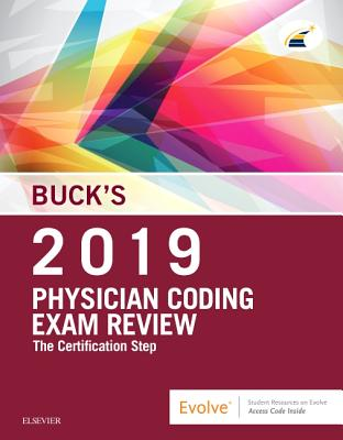 Buck's Physician Coding Exam Review 2019: The Certification Step