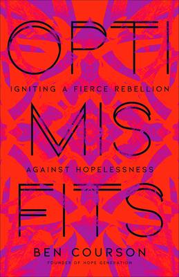 Optimisfits: Igniting a Fierce Rebellion Against Hopelessness